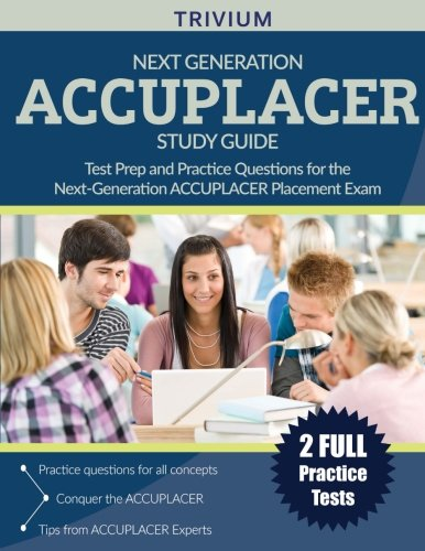 Download Next Generation ACCUPLACER Study Guide: Test Prep and Practice Questions for the Next-Generation ACCUPLACER Placement Exam 1635301351