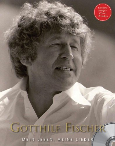 Gotthilf Fischer - Mein Leben, Meine Lieder