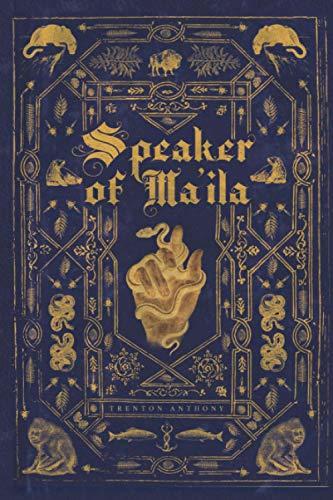 Speaker of Ma'ila (The Speaker Trilogy)