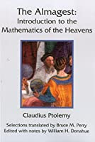 The Almagest: Introduction to the Mathematics of the Heavens by Claudius Ptolemy(2014-12-07)