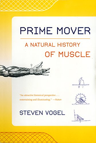 Prime Mover: A Natural History of Muscle (English Edition)