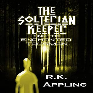 The Solterian Keeper and the Enchanted Talisman                   By:                                                                                                                                 R. K. Appling                               Narrated by:                                                                                                                                 Libby Marshall                      Length: 4 hrs and 20 mins     Not rated yet     Overall 0.0