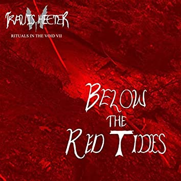 Rituals in the Void VII: Below the Red Tides