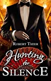 Hunting for Silence (Storm and Silence Book 5) (English Edition)