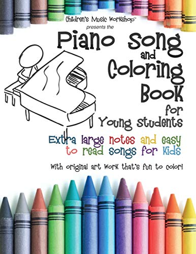 Piano Song and Coloring Book: Extra large notes and easy to read songs for kids