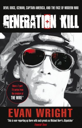 [Generation Kill: Devil Dogs, Iceman, Captain America, and the New Face of American War] [By: Evan…
