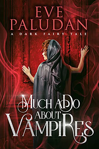 Much Ado About Vampires: A Dark Fairy Tale by [Eve Paludan, J.R. Rain]