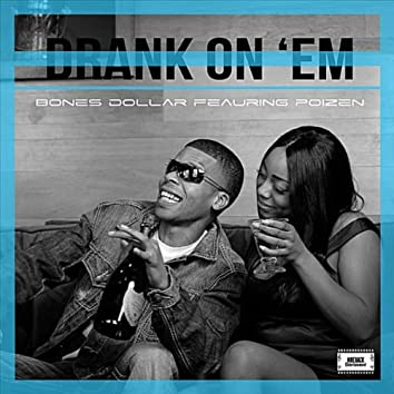 Drank On'em (feat. Poizen)