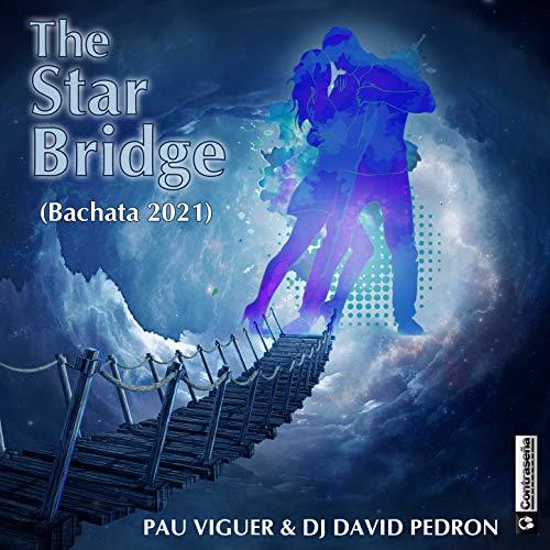 The Star Bridge (Bachata 2021) - Pau Viguer