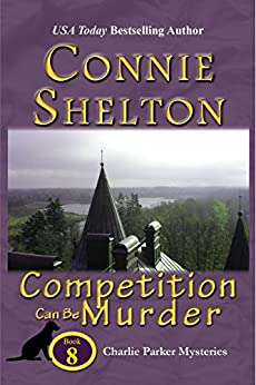 Competition Can Be Murder: A Girl and Her Dog Cozy Mystery (Charlie Parker Mystery Book 8) by [Connie Shelton]