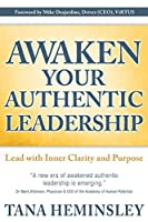 Awaken Your Authentic Leadership: Lead with Inner Clarity and Purpose