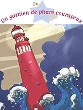 Un gardien de phare courageux (Histoires à raconter pour les grands) (French Edition)