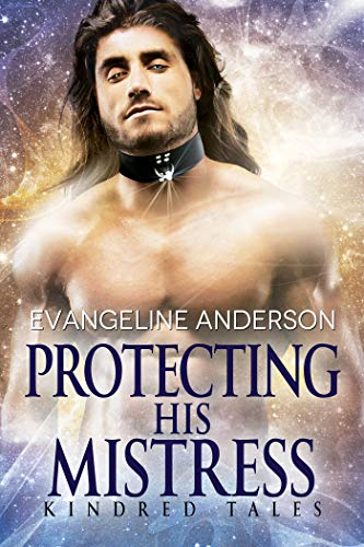 Protecting His Mistress: A Kindred Tales Novel (Brides of the Kindred) (English Edition)