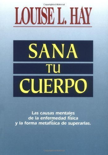 Sana Tu Cuerpo / Heal Your Body (Spanish Edition) 4th (fourth) Edition by Hay, Louise L. published by Hay House Inc (1995) Paperback
