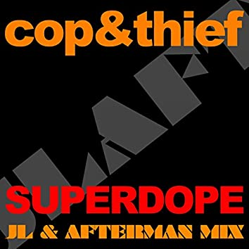 Superdope (Jl & Afterman Mix)