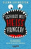 Schluss mit Heisshunger!: 45 Ausloeser, und wie Sie garantiert widerstehen