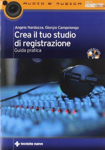 CREA IL TUO STUDIO DI REGISTRAZIONE + CD ROM