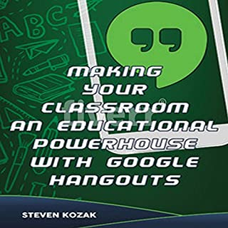 Making Your Classroom and Educational Powerhouse with Google Hangouts audiobook cover art