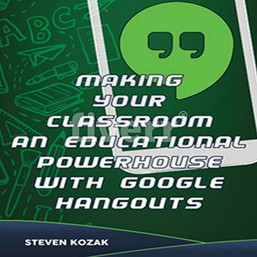Making Your Classroom and Educational Powerhouse with Google Hangouts cover art
