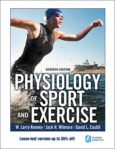 Compare Textbook Prices for Physiology of Sport and Exercise  With Web Study Guide-Loose-Leaf Edition Seventh Edition ISBN 9781492574866 by Kenney, W. Larry,Wilmore, Jack,Costill, David