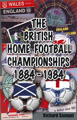 The British Home Football Championships 1884-1984