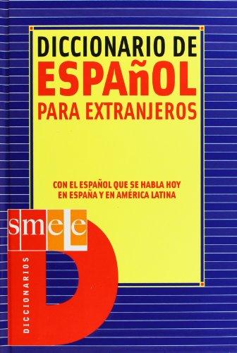 ELE. Diccionario de español para extranjeros.: Con el español que se habla hoy en España y en América Latina. (SM Diccionarios)