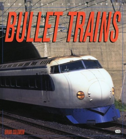 Bullet Trains (Enthusiast Color Series)