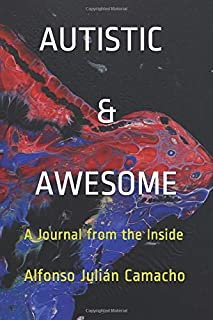 AUTISTIC & AWESOME: A Journal from the Inside