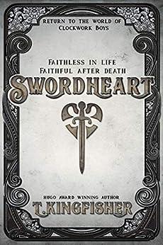 Swordheart by [T. Kingfisher]