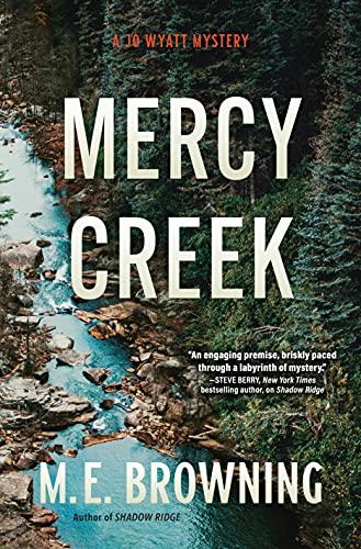 Mercy Creek: A Jo Wyatt Mystery by [M. E. Browning]