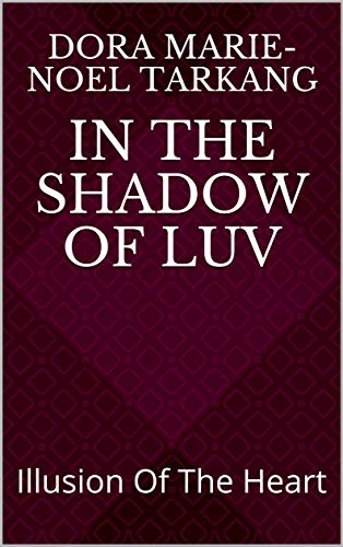 In The Shadow Of Luv: Illusion Of The Heart (English Edition)