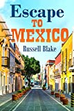 Escape To Mexico - Thrive as a couple in safety and comfort for
