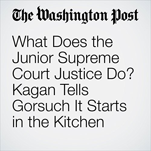 What Does the Junior Supreme Court Justice Do? Kagan Tells Gorsuch It Starts in the Kitchen. copertina
