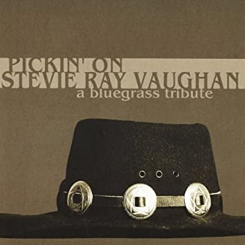 Pickin' On Stevie Ray Vaughan - A Bluegrass Tribute