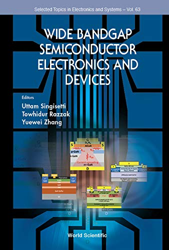 Wide Bandgap Semiconductor Electronics And Devices (Selected Topics In Electronics And Systems Book 63) (English Edition)