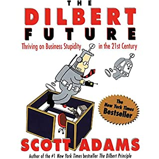 The Dilbert Future                   By:                                                                                                                                 Scott Adams                               Narrated by:                                                                                                                                 Scott Adams                      Length: 1 hr and 18 mins     68 ratings     Overall 4.0