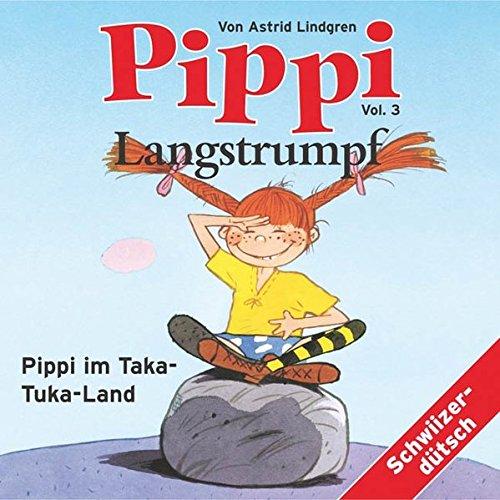 Pippi Langstrumpf im Taka-Tuka-Land: Mundart /Schweizerdeutsch