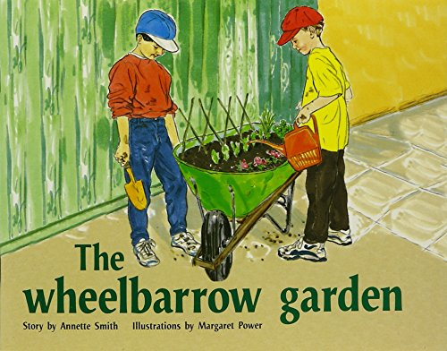 The Wheelbarrow Garden: Individual Student Edition Green (Levels 12-14) (Rigby PM Plus)