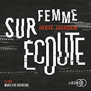 Femme sur écoute                   By:                                                                                                                                 Hervé Jourdain                               Narrated by:                                                                                                                                 Marie Eve Dufresne                      Length: 12 hrs and 39 mins     Not rated yet     Overall 0.0