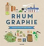 Rhumgraphie - Comprendre le rhum en 100 dessins et schémas