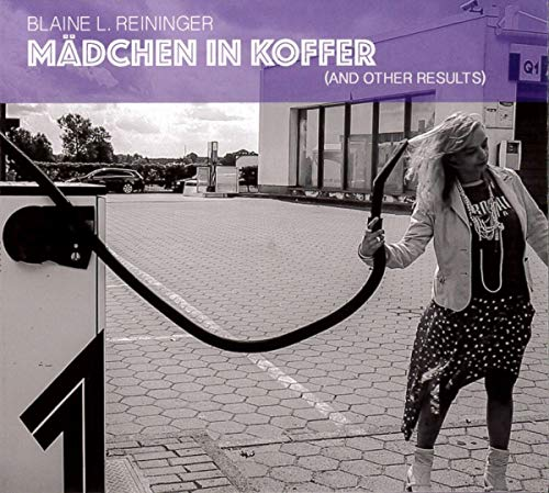Blaine L. Reininger - Madchen In Koffer (And Other Results)