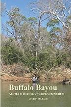 Buffalo Bayou: An echo of Houston's wilderness beginnings