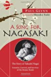 A Song for Nagasaki: The Story of Takashi Nagai-Scientist, Convert, and Survivor of...