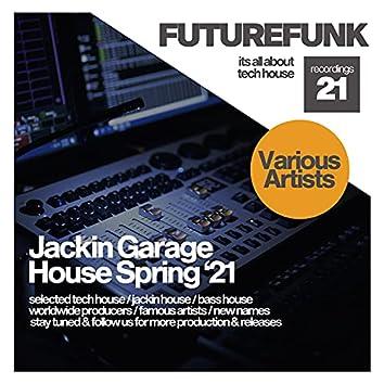 Jackin Garage House (Spring '21)