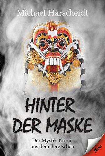 Hinter der Maske: Der Mystik-Krimi aus dem Bergischen