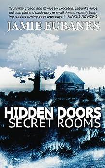 HIDDEN DOORS, SECRET ROOMS by [Jamie Eubanks]