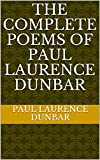 The Complete Poems of Paul Laurence Dunbar (English Edition)