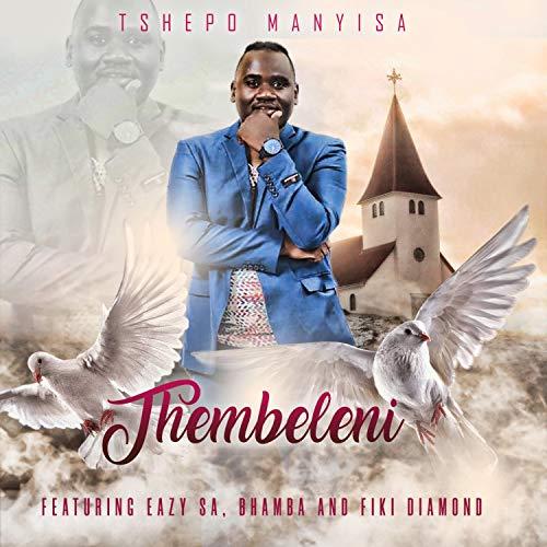 Thembeleni (feat. Eazy Sa, Bhamba & Fiki Diamond)