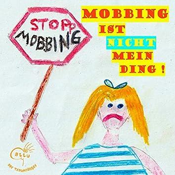 Mobbing ist nicht mein Ding!