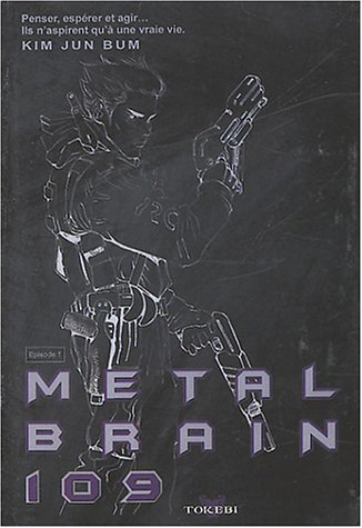 Metal Brain, tome 1